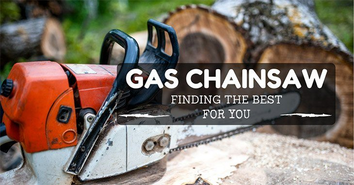Best gas chainsaw - Finding the best for you