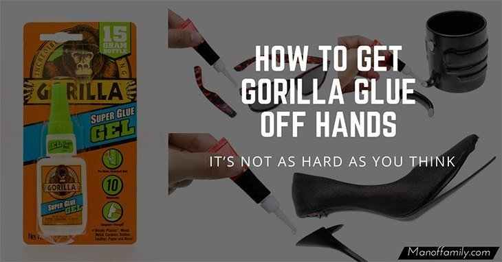 How to get gorilla glue off hands