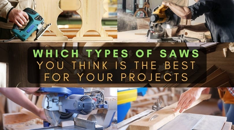 Types of saws for your carpentry projects