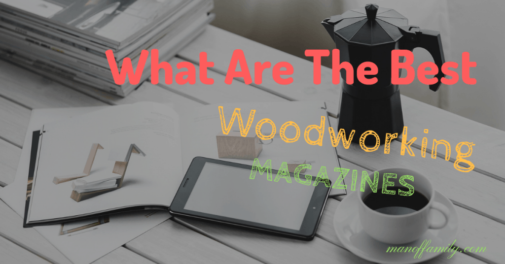 What is the best woodworking magazines